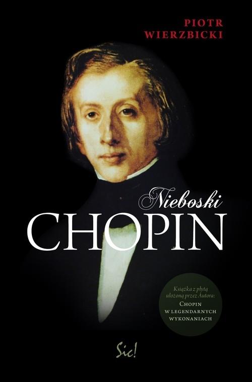 Nieboski Chopin + CD Wierzbicki Piotr