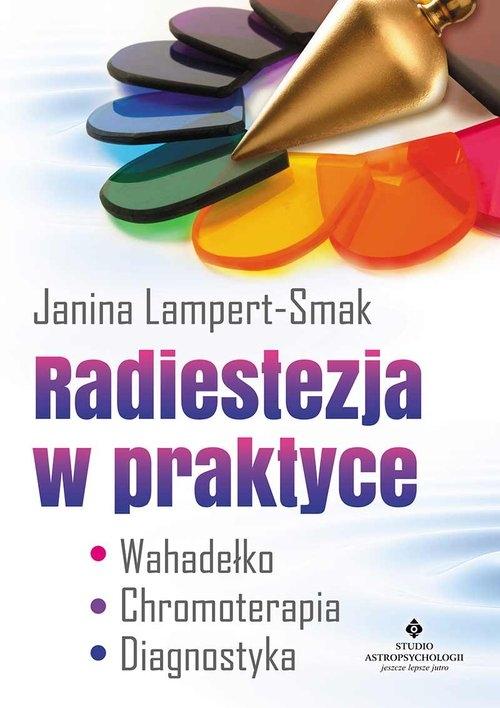 Radiestezja w praktyce Lampert-Smak Janina
