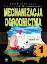 Mechanizacja ogrodnictwa. Część 1