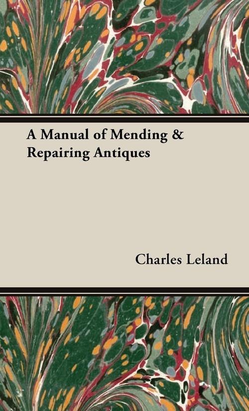 A Manual of Mending & Repairing Antiques Leland Charles Godfrey