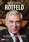 Adam Daniel Rotfeld  W poszukiwaniu strategii Rotfeld Adam