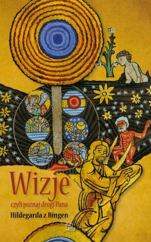Wizje czyli poznaj drogi Pana Hildegarda z Bingen