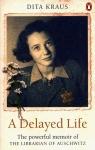 A Delayed Life Kraus Dita