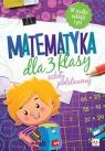 Matematyka dla 3 klasy szkoły podstawowej