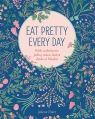 Eat Pretty Every Day Jolene Hart
