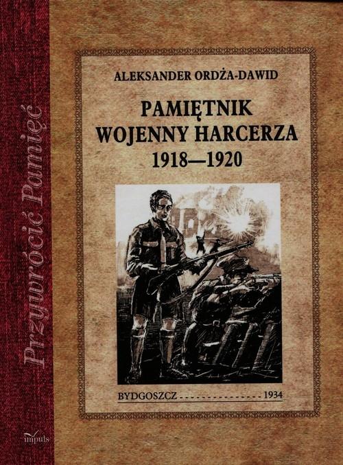 Pamiętnik wojenny harcerza 1918-1920 Ordża-Dawid Aleksander