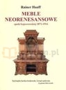 Meble neorenesansowe epoki kajzerowskiej 1871-1914  Haaff Rainer