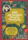 Niezwykłe dary i łaski SMS od świętej Siostry Faustyny