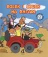Bolek i Lolek na Safari  Czarkowska Iwona