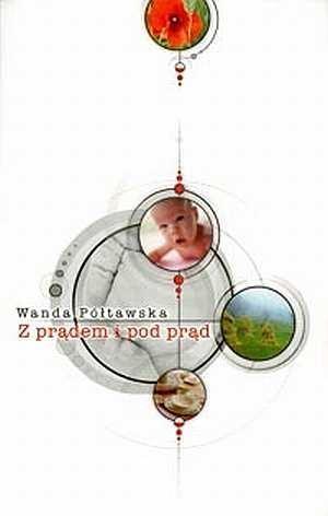 Z prądem i pod prąd Wanda Półtawska
