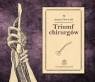 Triumf chirurgów  (Audiobook)
