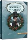 Opowieść wigilijna kolorowe ilustracje, kreda, duża czcionka Karol Dickens