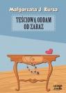 Teściową oddam od zaraz (audiobook) Kursa Małgorzata J.