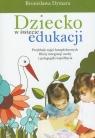 Dziecko w świecie edukacji Przykłady zajęć kompleksowych Bliżej Dymara Bronisława