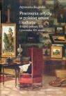 Pracownia artysty w polskiej sztuce i kulturze drugiej połowy XIX i początku XX wieku