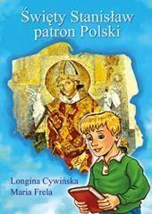 Święty Stanisław patron Polski Cywińska Longina Frela Maria