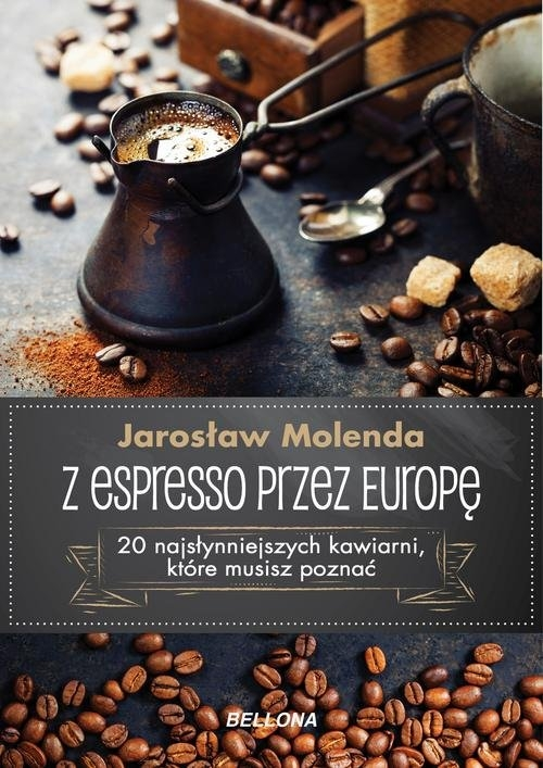 Z espresso przez Europę Molenda Jarosław