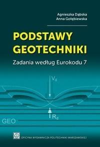 Podstawy geotechniki. Zadania według Eurokodu 7 A. Dąbska, A. Golębiewska