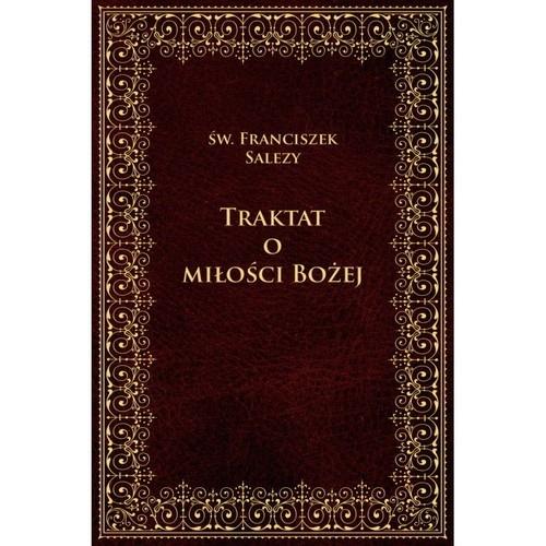 Traktat o Bożej miłości Św. Franciszek Salezy