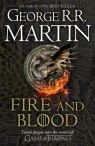 Fire and Blood 300 Years Before a Game of Thrones (A Targaryen History) Martin George R. M.