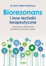 Biorezonans i inne techniki terapeutyczne Rastocny Stefan