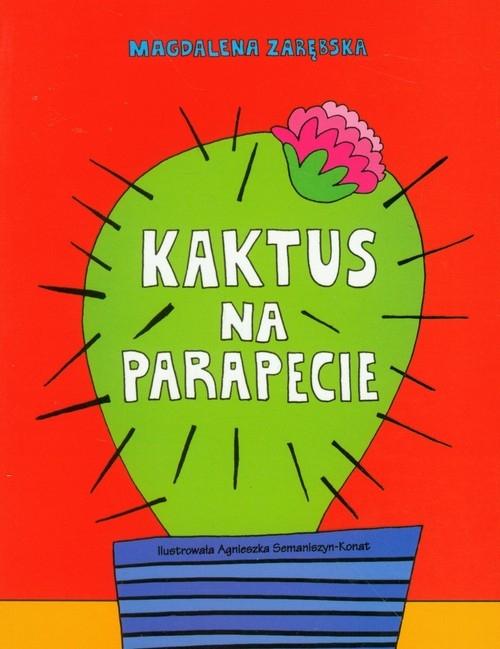 Kaktus na parapecie Zarębska Magdalena