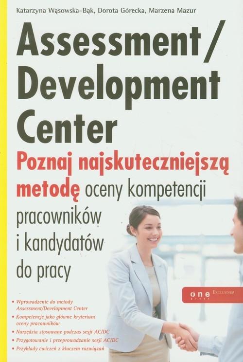 Assessment Development Center Wąsowska-Bąk Katarzyna, Górecka Dorota, Mazur Marzena