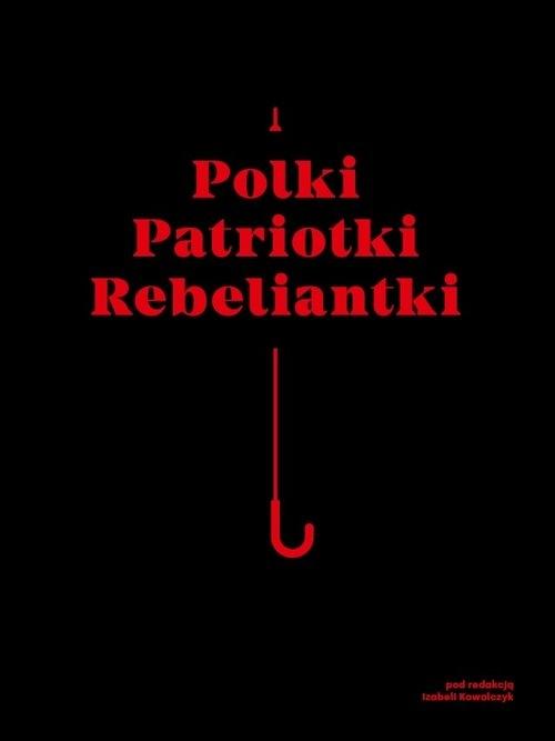 Polki Patriotki Rebeliantki