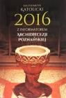 Kalendarzyk Katolicki z Informatorem Archidiecezji Poznański .
