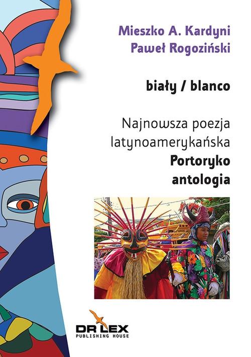 Biały / blanco Najnowsza poezja latynoamerykańska Portoryko antologia Kardyni M. A, Rogoziński P.