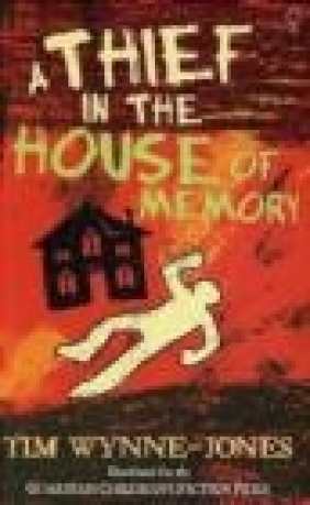 A Thief in the House of Memory Tim Wynne-Jones