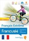 Francuski Français Extr?me. Intensywny kurs słownictwa (poziom podstawowy A1-A2 i średni B1-B2)