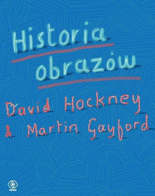 Historia obrazów Hockney David, Gayford Martin