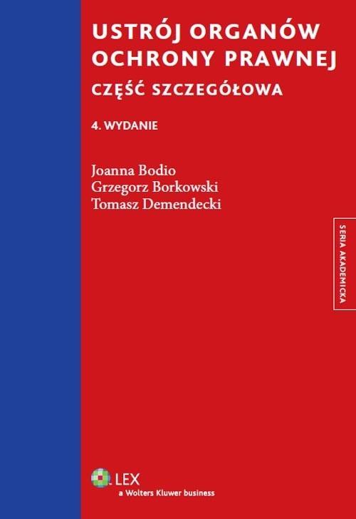 Ustrój organów ochrony prawnej Bodio Joanna, Borkowski Grzegorz, Demendecki Tomasz