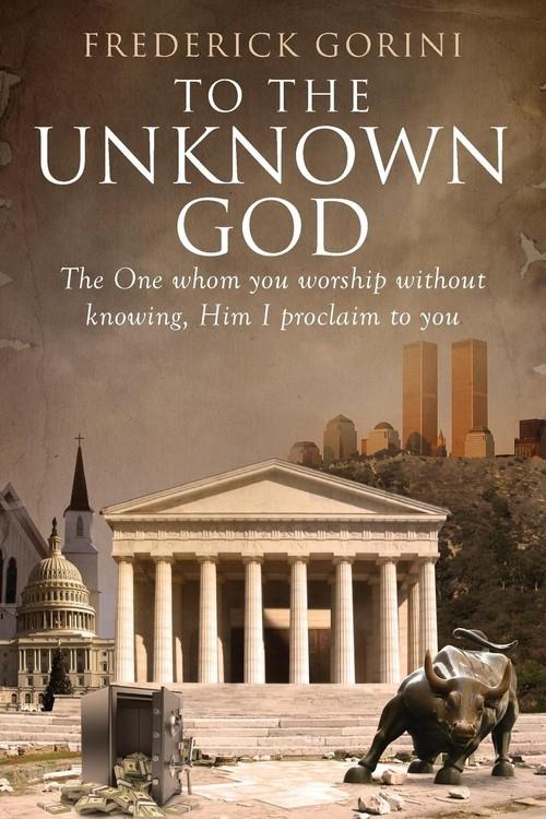 To the Unknown God Gorini Frederick