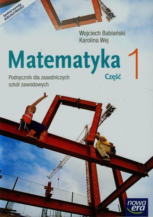 Matematyka 1 Podręcznik wieloletni Babiański Wojciech, Wej Karolina