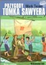Przygody Tomka Sawyera. Lektura z opracowaniem w.2