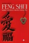 Feng Shui - sekret szczęścia, miłości i bogactwa