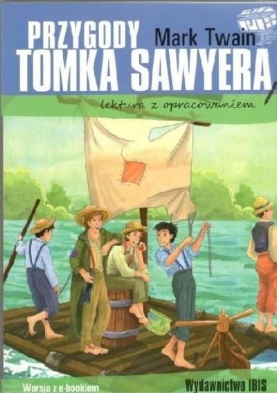 Przygody Tomka Sawyera. Lektura z opracowaniem w.2 Mark Twain