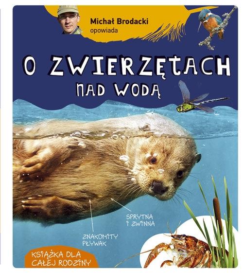 Michał Brodacki opowiada o zwierzętach nad wodą Brodacki Michał