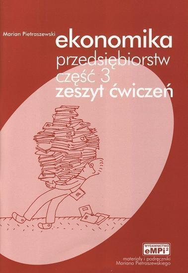 Ekonomika przedsiębiorstw, zeszyt ćwiczeń, cz. 3 Marian Pietraszewski