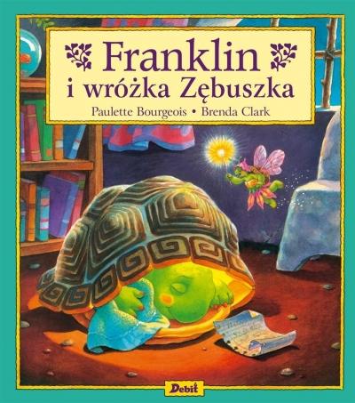 Franklin i wróżka zębuszka Bourgeois Paulette, Brenda Clark