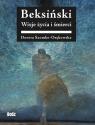 Beksiński. Wizje życia i śmierci Szomko-Osenkowska Dorota