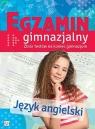 Egzamin gimnazjalny Język angielski Zbiór testów na koniec gimnazjum