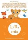 Rymowanki i wierszyki do języka gimnastyki. L/R, mix