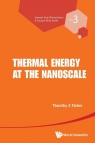 Thermal Energy at the Nanoscale Timothy S. Fisher