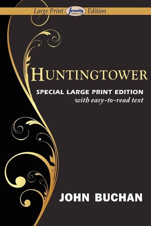Huntingtower (Large Print Edition) Buchan John