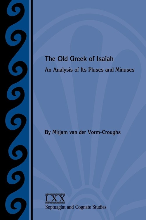 The Old Greek of Isaiah Van Der Vorm-Croughs Mirjam