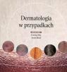 Dermatologia w przypadkach