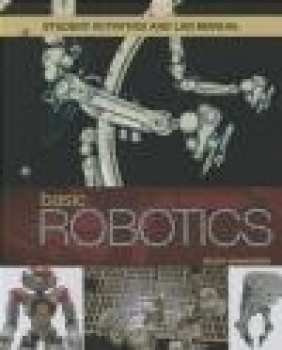 Student Activities Manual to Accompany Basic Robotics, 1e Keith Dinwiddie